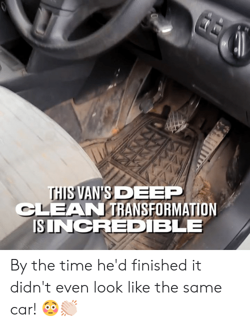 Vans: THIS VAN'S DEEP  CLEAN TRANSFORMATION  ISINCRED BLE By the time he'd finished it didn't even look like the same car! 😳👏🏻