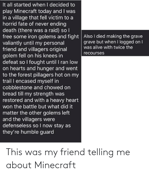 Minecraft, Friend, and This: This was my friend telling me about Minecraft