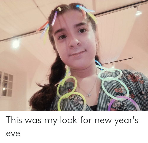 new years eve: This was my look for new year's eve