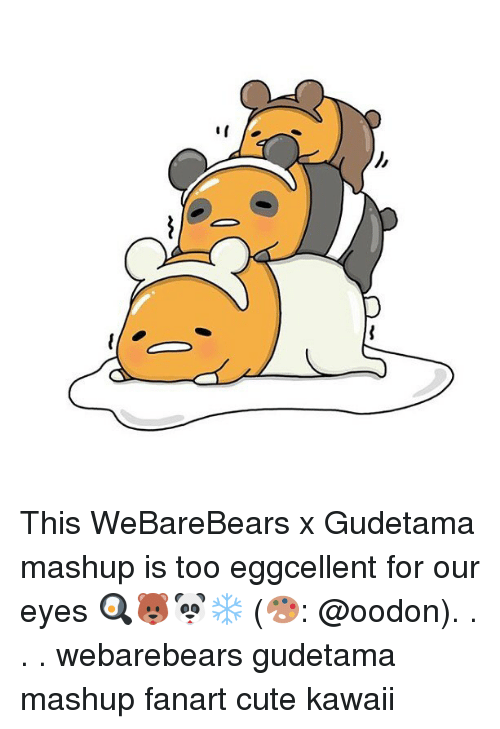 Cute, Memes, and Mashup: This WeBareBears x Gudetama mashup is too eggcellent for our eyes 🍳🐻🐼❄️ (🎨: @oodon). . . . webarebears gudetama mashup fanart cute kawaii