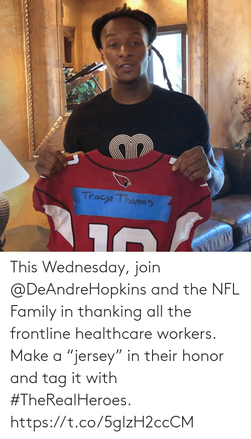 """Wednesday: This Wednesday, join @DeAndreHopkins and the NFL Family in thanking all the frontline healthcare workers. Make a """"jersey"""" in their honor and tag it with #TheRealHeroes. https://t.co/5glzH2ccCM"""