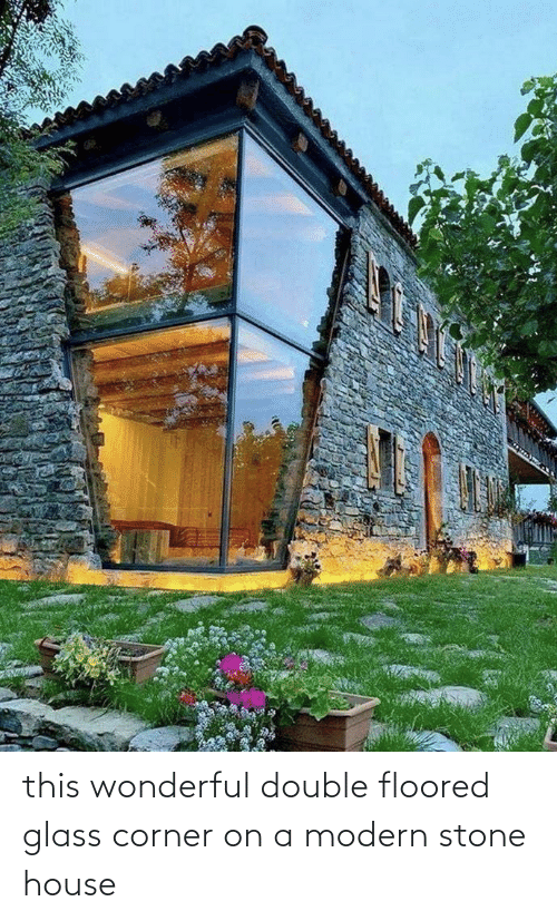 floored: this wonderful double floored glass corner on a modern stone house