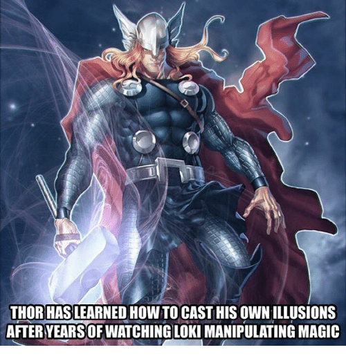 Lokie: THOR HAS LEARNED HOW TO CAST HIS OWN ILLUSIONS  AFTER YEARS OF WATCHING LOKI MANIPULATING MAGIC