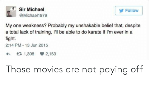 Are Not: Those movies are not paying off