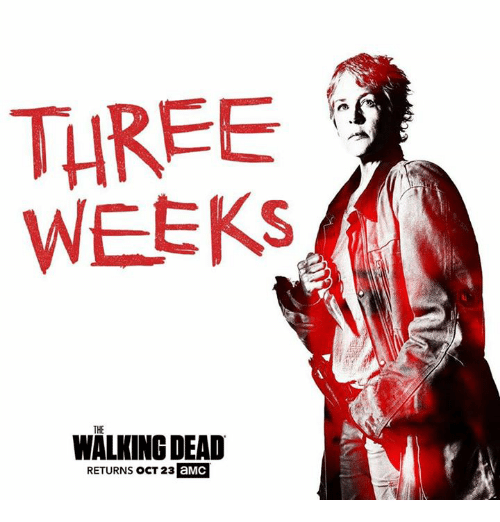 Walking Dead Returns: THREE  WEEKS  THE  WALKING DEAD  RETURNS OCT 23  aMC