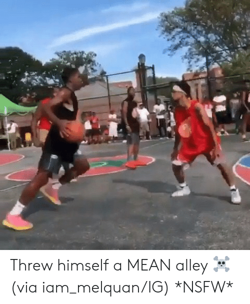 NSFW: Threw himself a MEAN alley ☠️   (via iam_melquan/IG) *NSFW*