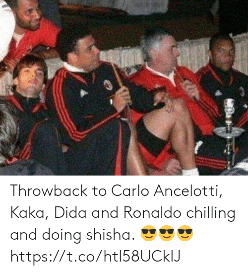 soccer: Throwback to Carlo Ancelotti, Kaka, Dida and Ronaldo chilling and doing shisha.   😎😎😎 https://t.co/htl58UCkIJ