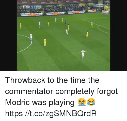 Commentator: Throwback to the time the commentator completely forgot Modric was playing 😭😂 https://t.co/zgSMNBQrdR