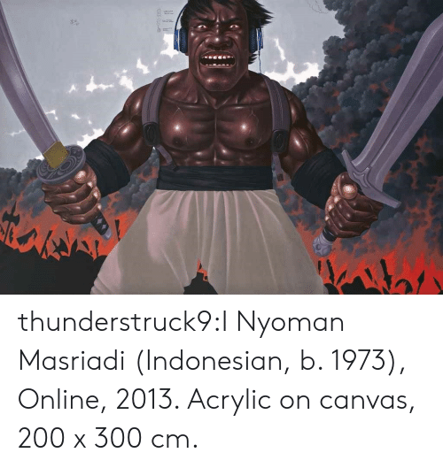 Tumblr, Blog, and Canvas: thunderstruck9:I Nyoman Masriadi (Indonesian, b. 1973), Online, 2013. Acrylic on canvas, 200 x 300 cm.
