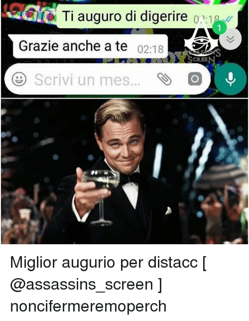 Memes, 🤖, and Mes: Ti auguro di digerire  1  Grazie anche a te 02:18  CREE  Scrivi un mes..C Miglior augurio per distacc [ @assassins_screen ] noncifermeremoperch