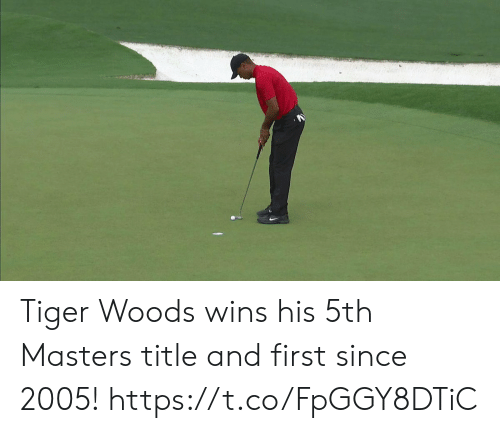 Tiger Woods, Masters, and Tiger: Tiger Woods wins his 5th Masters title and first since 2005! https://t.co/FpGGY8DTiC