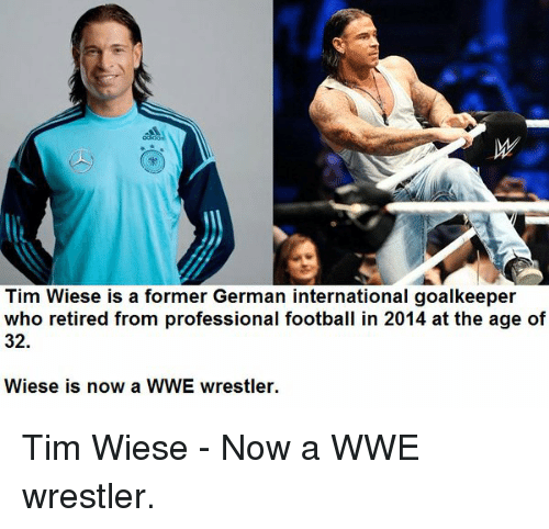 wwe wrestlers: Tim Wiese is a former German international goalkeeper  who retired from professional football in 2014 at the age of  32.  Wiese is now a WWE wrestler. Tim Wiese - Now a WWE wrestler.