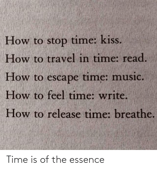 Essence: Time is of the essence