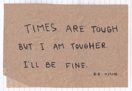 Tough, Times, and Fine: TIMES ARE TOUGH  BUT I AM ToveHER  I'LL BE FINE  E EI 15