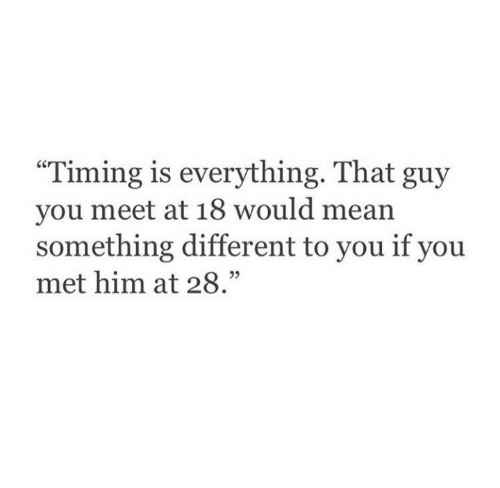 """Mean, Him, and You: """"Timing is everything. Tha  you meet at 18 would mean  something different to you if you  met him at 28.""""  95"""