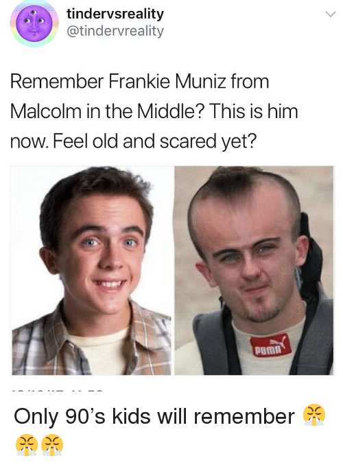 Malcolm in the Middle: tindervsreality  @tindervreality  Remember Frankie Muniz from  Malcolm in the Middle? This is him  now. Feel old and scared yet?  Pumn Only 90's kids will remember 😤😤😤