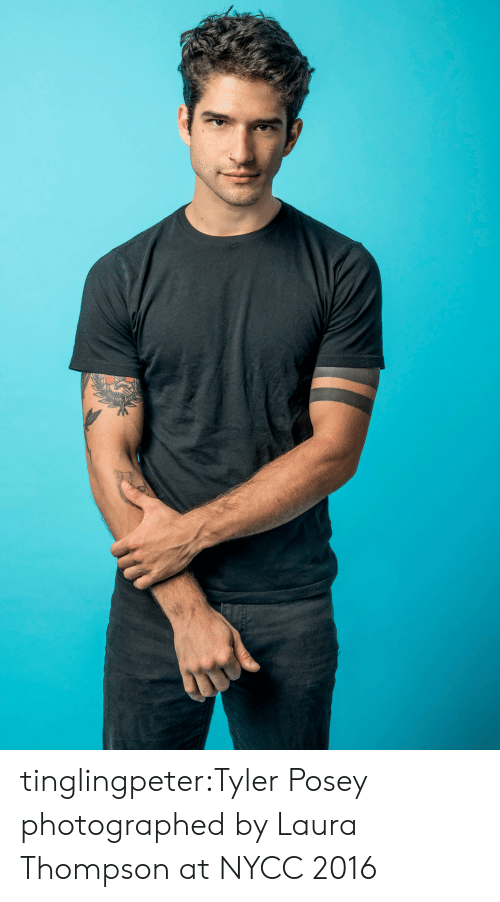 Thompson: tinglingpeter:Tyler Posey photographed by Laura Thompson at NYCC 2016