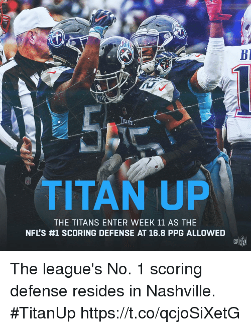 Memes, 🤖, and Nashville: TITAN UP  THE TITANS ENTER WEEK 11 AS THE  NFL'S #1 SCORING DEFENSE AT 16.8 PPG ALLOWED The league's No. 1 scoring defense resides in Nashville. #TitanUp https://t.co/qcjoSiXetG