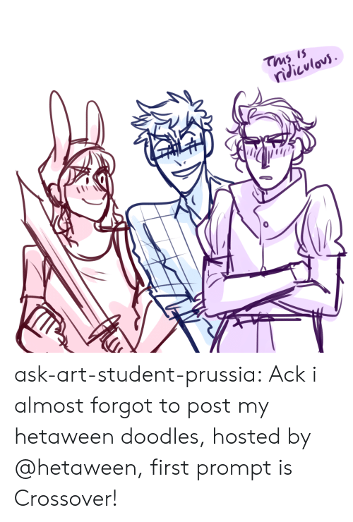 crossover: Tms is  ndicvlovs ask-art-student-prussia:  Ack i almost forgot to post my hetaween doodles, hosted by @hetaween, first prompt is Crossover!