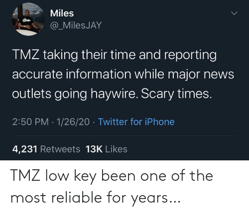 one of the most: TMZ low key been one of the most reliable for years…