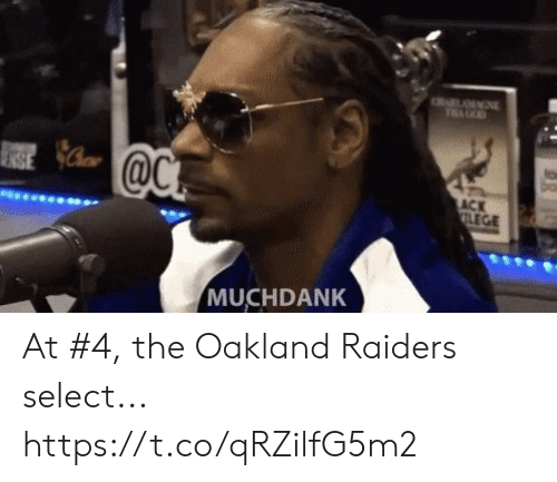 Oakland Raiders: to  ACK  LEGE  MUCHDANK At #4, the Oakland Raiders select... https://t.co/qRZilfG5m2
