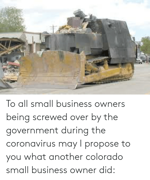 Owners: To all small business owners being screwed over by the government during the coronavirus may I propose to you what another colorado small business owner did: