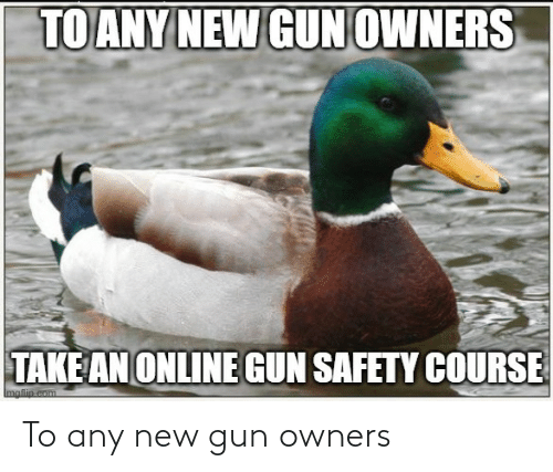 Owners: To any new gun owners