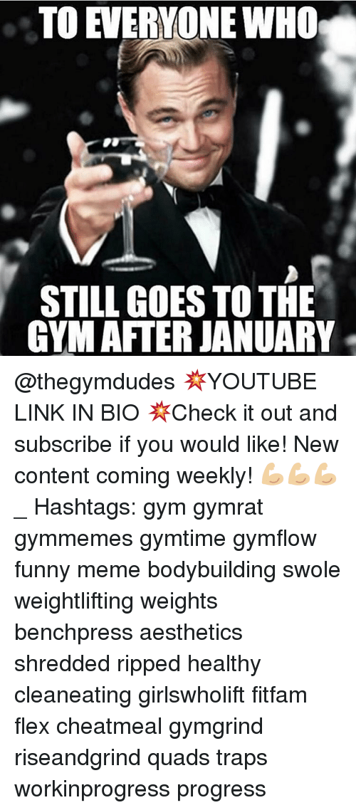 Workinprogress: TO EVERYONE WHO  STILL GOES TO THE  GYM AFTER JANUARY @thegymdudes 💥YOUTUBE LINK IN BIO 💥Check it out and subscribe if you would like! New content coming weekly! 💪🏼💪🏼💪🏼 _ Hashtags: gym gymrat gymmemes gymtime gymflow funny meme bodybuilding swole weightlifting weights benchpress aesthetics shredded ripped healthy cleaneating girlswholift fitfam flex cheatmeal gymgrind riseandgrind quads traps workinprogress progress