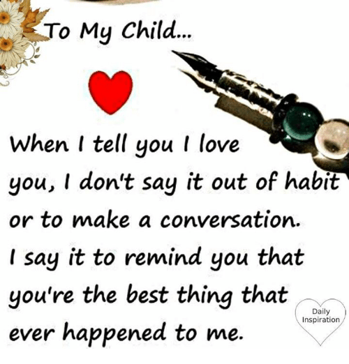 to my child when i tell you i love you 24982025 🇲🇽 25 best memes about love my daughter love my daughter memes