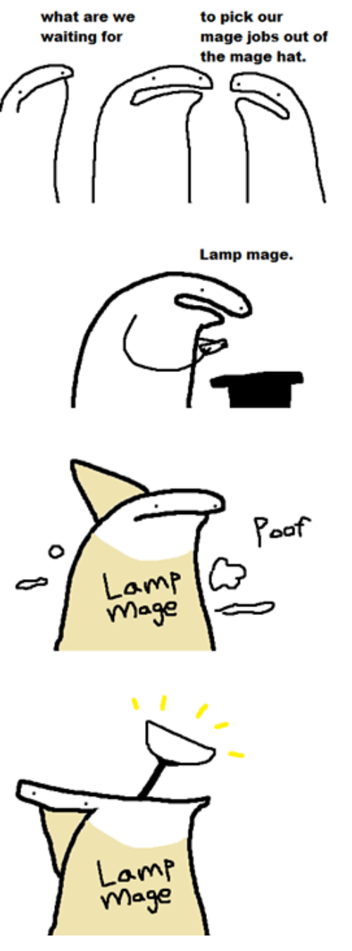 Poofes: to pick our  what are we  waiting for  mage jobs out of  the mage hat.  Lamp mage.  Poof  Lamp G  mage  Lamp  mage