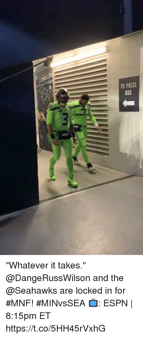 """Espn, Memes, and Seahawks: TO PRESS """"Whatever it takes.""""  @DangeRussWilson and the @Seahawks are locked in for #MNF! #MINvsSEA  📺: ESPN   8:15pm ET https://t.co/5HH45rVxhG"""