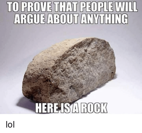 Dank, Lol, and 🤖: TO PROVE THAT PEOPLE WILL  ABOUT  HEREISA  ROCK lol