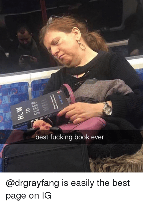 Fucking, Memes, and Best: TO SLEEP w  best fucking book ever @drgrayfang is easily the best page on IG