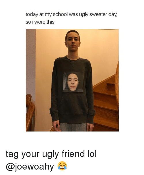 ugly sweater: today at my school was ugly sweater day,  so i wore this tag your ugly friend lol @joewoahy 😂