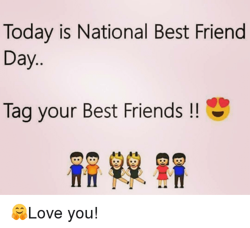 national best friend day: Today is National Best Friend  Day  Tag your Best Friends 🤗Love you!