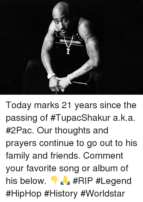 Commentator: Today marks 21 years since the passing of #TupacShakur a.k.a. #2Pac. Our thoughts and prayers continue to go out to his family and friends. Comment your favorite song or album of his below. 👇🙏 #RIP #Legend #HipHop #History #Worldstar