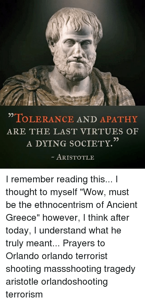 was aristotle right in thinking virtues Was aristotle right in thinking virtues were relative was aristotle right in thinking virtues were relative aristotle at the age of 17 was sent to the intellectual capital of the greek world, athens and there joined the academy and studied under plato.