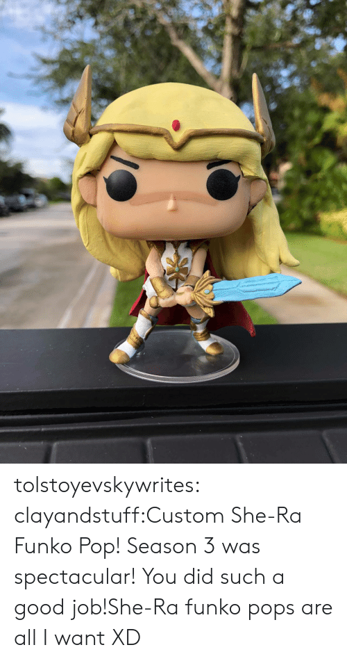 spectacular: tolstoyevskywrites:  clayandstuff:Custom She-Ra Funko Pop! Season 3 was spectacular! You did such a good job!She-Ra funko pops are all I want XD