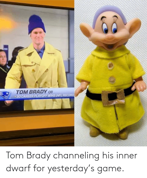 Nfl, Tom Brady, and Game: TOM BRADY QB  30 CAREER PLAYOFF WINS (NFL RECORD Tom Brady channeling his inner dwarf for yesterday's game.