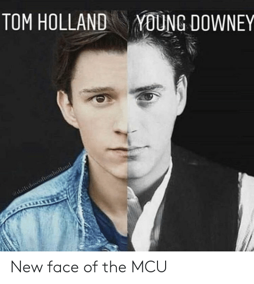 Mcu, Holland, and Face: TOM HOLLAND  YOUNG DOWNEY New face of the MCU