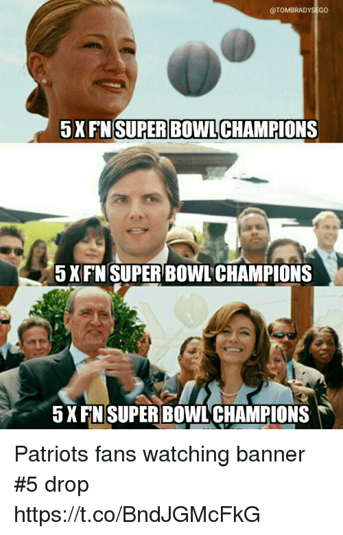 Superate: @TOMBRADYSEGO  5XFN  SUPER BOWL  CHAMPIONS  5XFN SUPER BOWL CHAMPIONS  5XFN SUPER BOWL CHAMPIONS Patriots fans watching banner #5 drop https://t.co/BndJGMcFkG