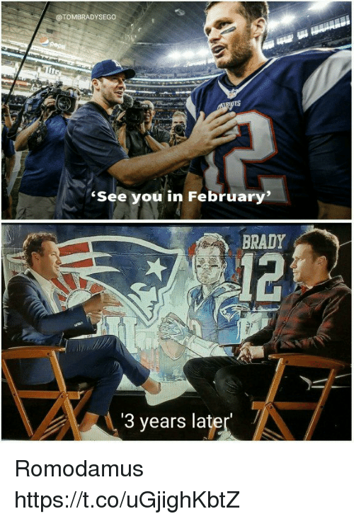 "Tom Brady, Brady, and You: @TOMBRADYSEGO  See you in February""  BRADY  12  3 years later Romodamus https://t.co/uGjighKbtZ"