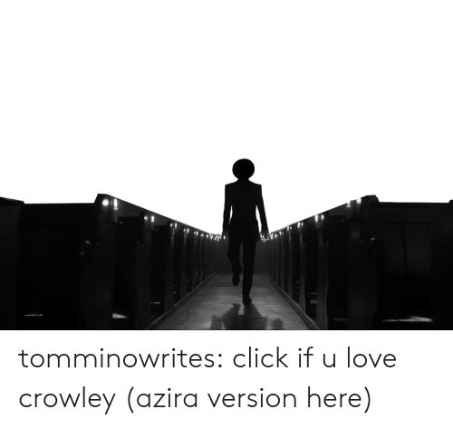 Click, Love, and Target: tomminowrites:  click if u love crowley (azira version here)