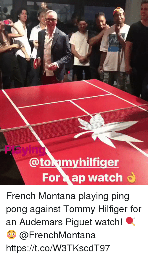 French Montana: @tommyhilfiger  For ap watch French Montana playing ping pong against Tommy Hilfiger for an Audemars Piguet watch! 🏓😳 @FrenchMontana https://t.co/W3TKscdT97
