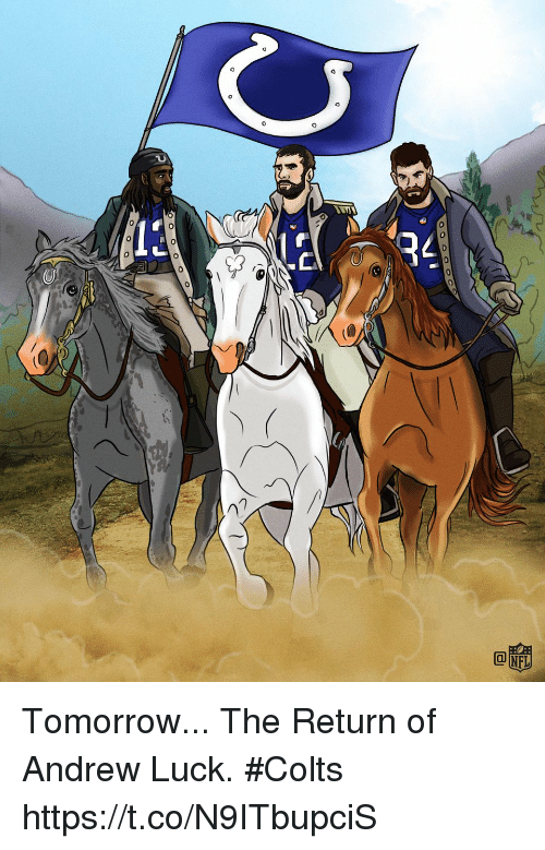 Andrew Luck: Tomorrow...  The Return of Andrew Luck. #Colts https://t.co/N9ITbupciS