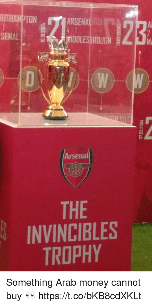 Arsenal, Money, and Soccer: TON  ARSENA  SENAL  IDDLESBROUGIH  Mi  Arsenal  THE  INVINCIBLES  TROPHY Something Arab money cannot buy 👀 https://t.co/bKB8cdXKLt