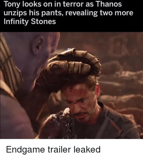 Infinity, Thanos, and Endgame: Tony looks on in terror as Thanos  unzips his pants, revealing two more  Infinity Stones Endgame trailer leaked