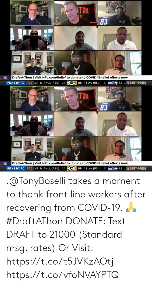 Workers: .@TonyBoselli takes a moment to thank front line workers after recovering from COVID-19. 🙏 #DraftAThon  DONATE: Text DRAFT to 21000 (Standard msg. rates) Or Visit: https://t.co/t5JVKzAOtj https://t.co/vfoNVAYPTQ