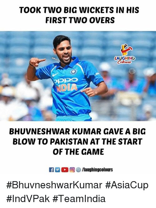 The Game, Game, and Pakistan: TOOK TWO BIG WICKETS IN HIS  FIRST TWO OVERS  LAUGHING  ow時  NDIA  BHUVNESHWAR KUMAR GAVE A BIG  BLOW TO PAKISTAN AT THE START  OF THE GAME #BhuvneshwarKumar #AsiaCup #IndVPak #TeamIndia