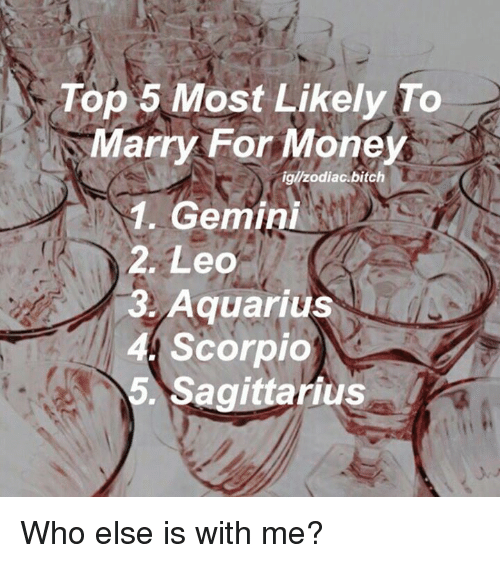 Top 5 Most Likely to Marry for Money Iglzodiacbitch 1 Gemini